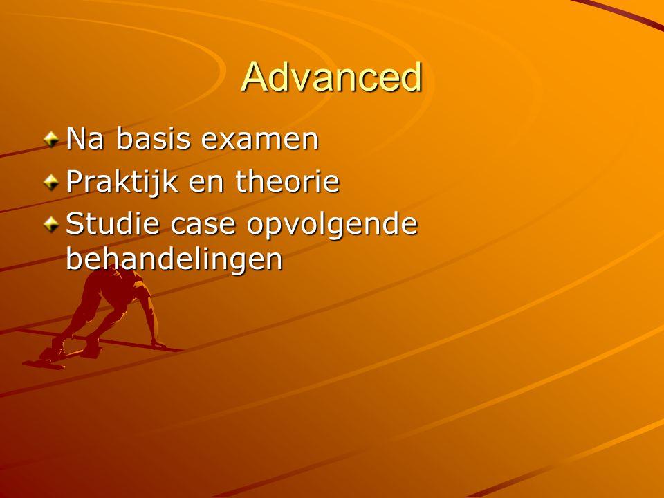 Advanced Na basis examen Praktijk en theorie Studie case opvolgende behandelingen