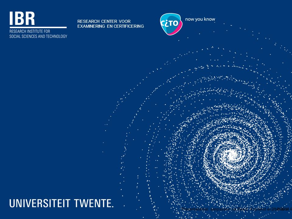 RESEARCH CENTER VOOR EXAMINERING EN CERTIFICERING 21-9-2014Presentatietitel: aanpassen via Beeld, Koptekst en voettekst 5
