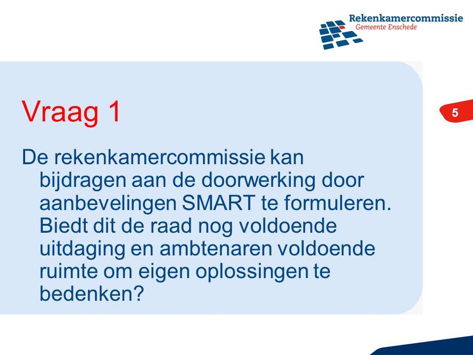 5 De rekenkamercommissie kan bijdragen aan de doorwerking door aanbevelingen SMART te formuleren.
