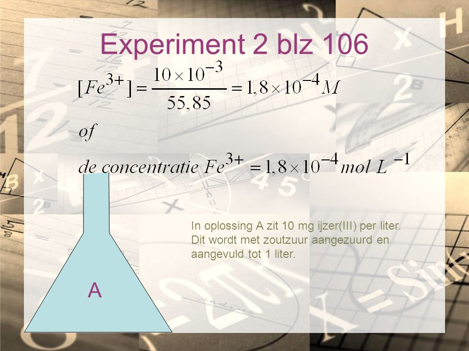 Experiment 2 blz 106 A In oplossing A zit 10 mg ijzer(III) per liter.