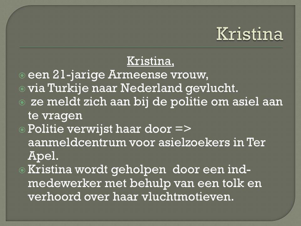 Kristina,  een 21-jarige Armeense vrouw,  via Turkije naar Nederland gevlucht.