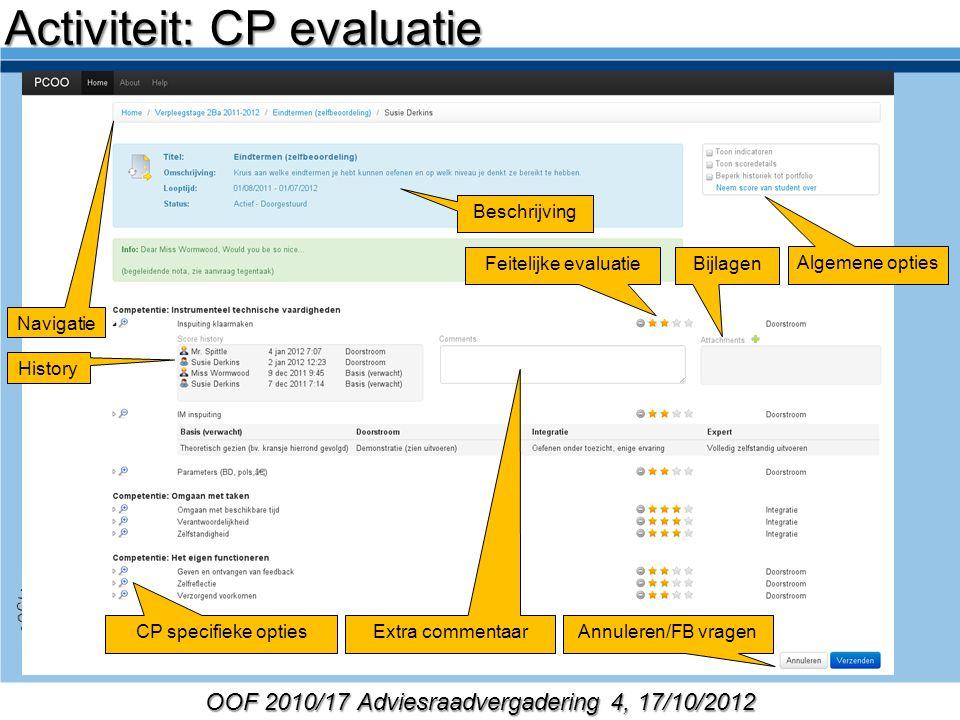 OOF 2010/17 Adviesraadvergadering 4, 17/10/2012 Beschrijving Activiteit: CP evaluatie Navigatie Algemene opties CP specifieke opties History Extra com