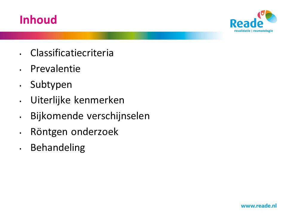 Inhoud Classificatiecriteria Prevalentie Subtypen Uiterlijke kenmerken Bijkomende verschijnselen Röntgen onderzoek Behandeling