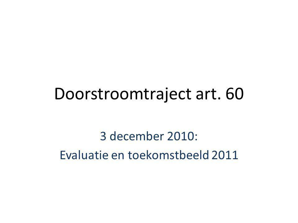 Doorstroomtraject art. 60 3 december 2010: Evaluatie en toekomstbeeld 2011