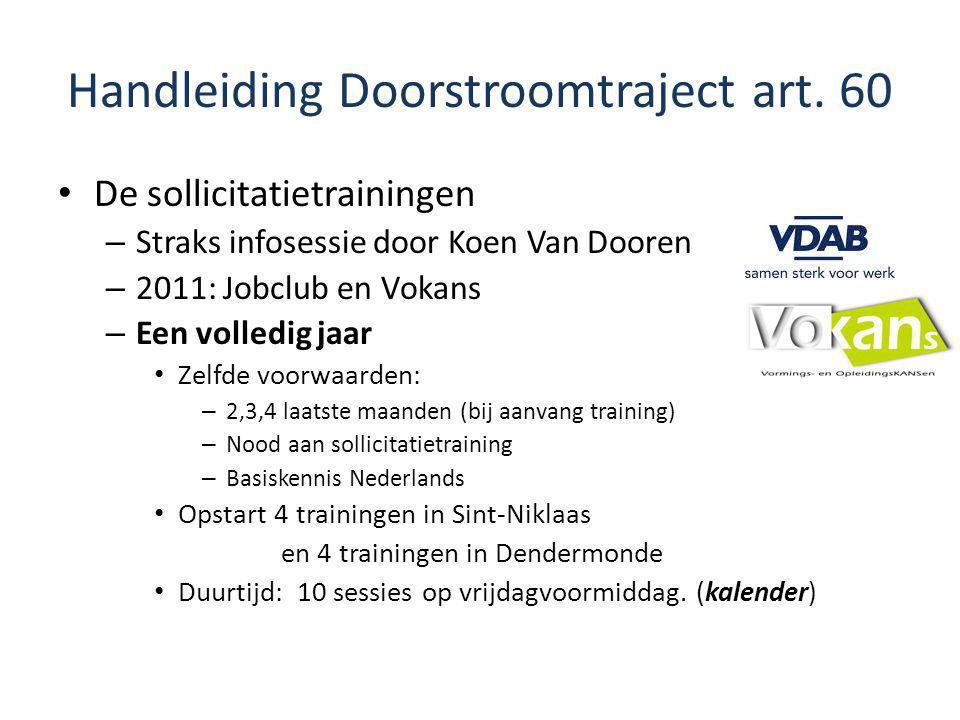Handleiding Doorstroomtraject art. 60 De sollicitatietrainingen – Straks infosessie door Koen Van Dooren – 2011: Jobclub en Vokans – Een volledig jaar