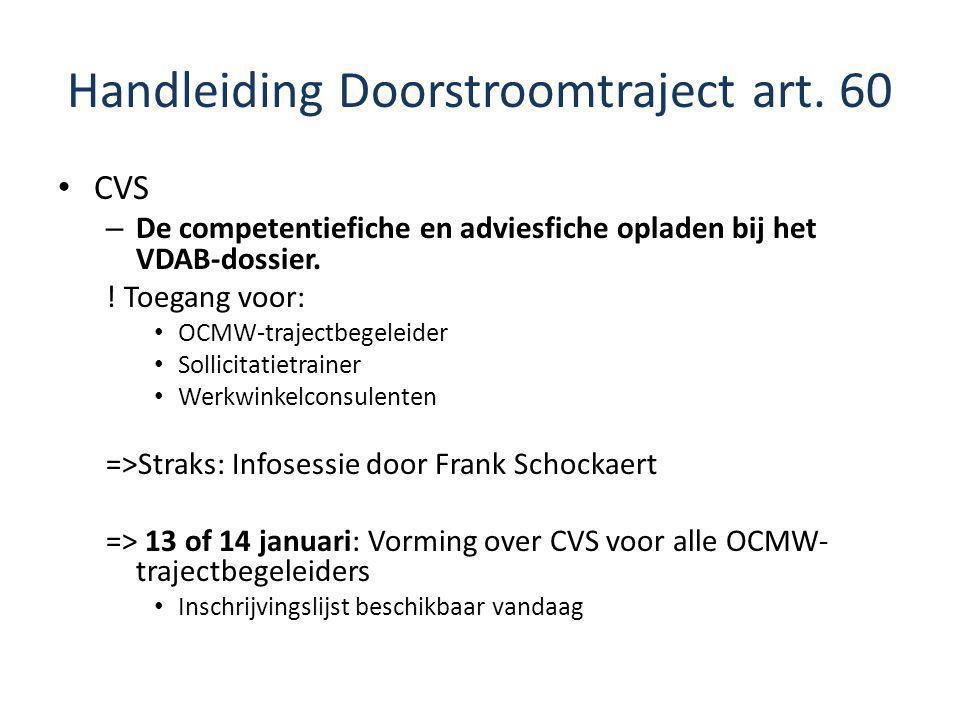 Handleiding Doorstroomtraject art. 60 CVS – De competentiefiche en adviesfiche opladen bij het VDAB-dossier. ! Toegang voor: OCMW-trajectbegeleider So