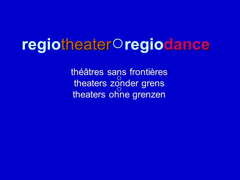 theaterdance regiotheater ○ regiodance théâtres sans frontières ○ theaters zonder grens ○ theaters ohne grenzen