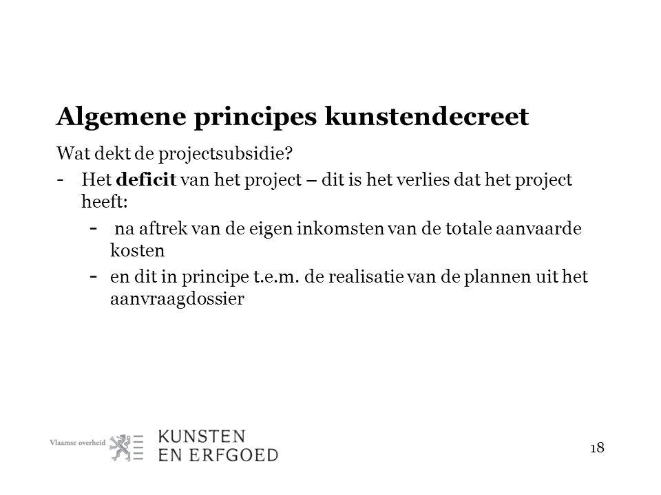 Algemene principes kunstendecreet Wat dekt de projectsubsidie.