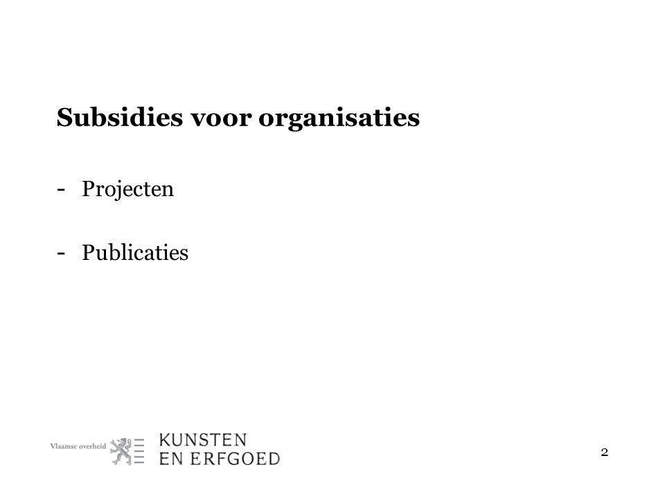 Subsidies voor organisaties - Projecten - Publicaties 2