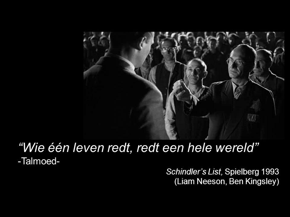 Wie één leven redt, redt een hele wereld -Talmoed- Schindler's List, Spielberg 1993 (Liam Neeson, Ben Kingsley)