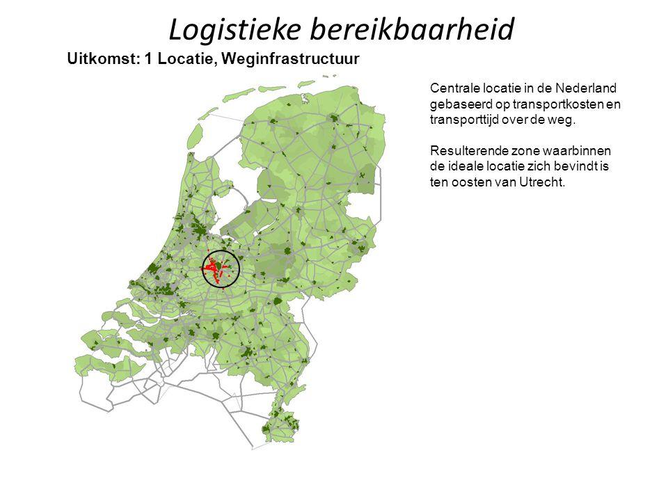 Logistieke bereikbaarheid Uitkomst: 1 Locatie, Weginfrastructuur Centrale locatie in de Nederland gebaseerd op transportkosten en transporttijd over de weg.