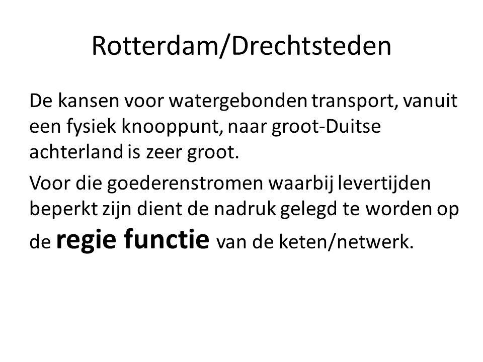 Rotterdam/Drechtsteden De kansen voor watergebonden transport, vanuit een fysiek knooppunt, naar groot-Duitse achterland is zeer groot.