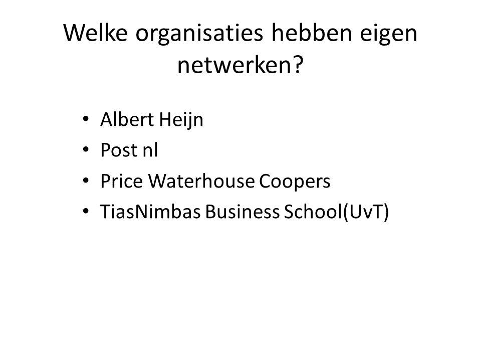 Welke organisaties hebben eigen netwerken.