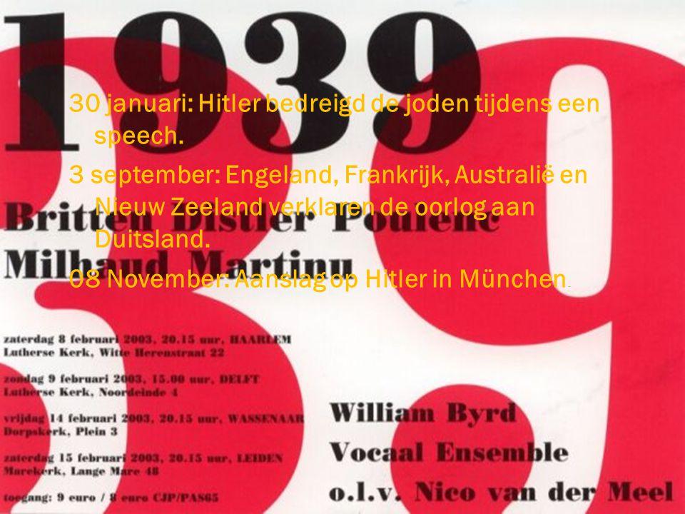 30 januari: Hitler bedreigd de joden tijdens een speech. 3 september: Engeland, Frankrijk, Australië en Nieuw Zeeland verklaren de oorlog aan Duitslan