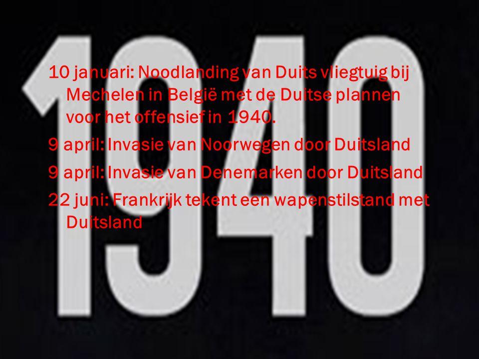 10 januari: Noodlanding van Duits vliegtuig bij Mechelen in België met de Duitse plannen voor het offensief in 1940. 9 april: Invasie van Noorwegen do