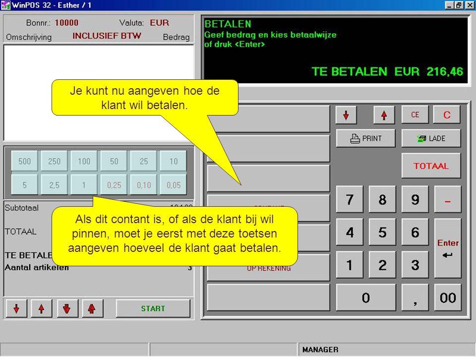Kassabon aanmaken (2) Je kunt nu aangeven hoe de klant wil betalen. Als dit contant is, of als de klant bij wil pinnen, moet je eerst met deze toetsen