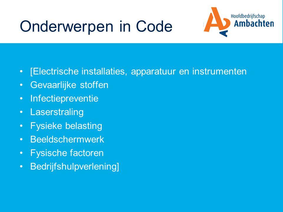 Onderwerpen in Code [Electrische installaties, apparatuur en instrumenten Gevaarlijke stoffen Infectiepreventie Laserstraling Fysieke belasting Beelds