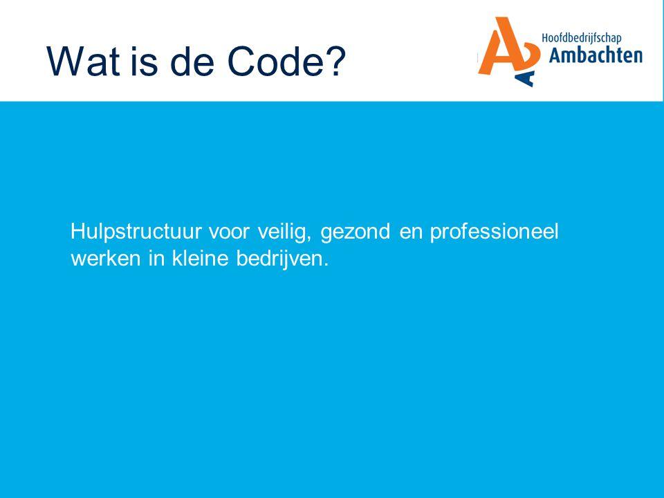 Wat is de Code? Hulpstructuur voor veilig, gezond en professioneel werken in kleine bedrijven.