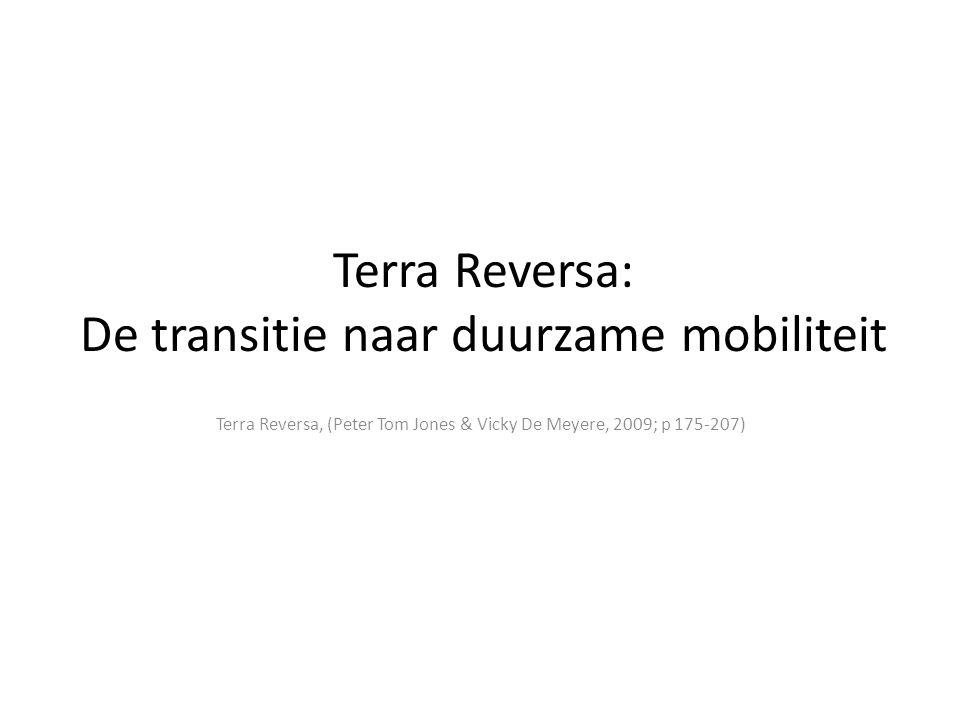 Terra Reversa: De transitie naar duurzame mobiliteit Terra Reversa, (Peter Tom Jones & Vicky De Meyere, 2009; p 175-207)