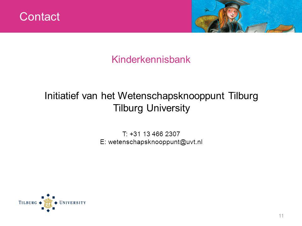 Kinderkennisbank Initiatief van het Wetenschapsknooppunt Tilburg Tilburg University T: +31 13 466 2307 E: wetenschapsknooppunt@uvt.nl 11 Contact