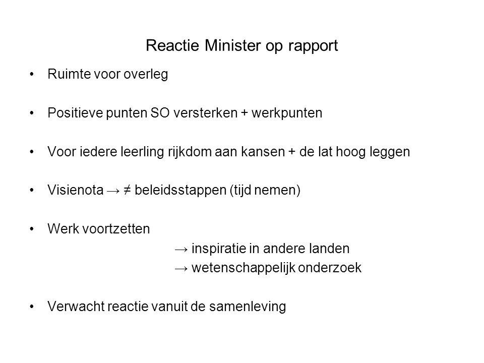 Reactie Minister op rapport Ruimte voor overleg Positieve punten SO versterken + werkpunten Voor iedere leerling rijkdom aan kansen + de lat hoog legg
