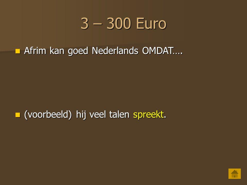 3 – 200 Euro Ik kom vandaag niet naar de les OMDAT Ik kom vandaag niet naar de les OMDAT (voorbeeld) ik een beetje ziek ben.