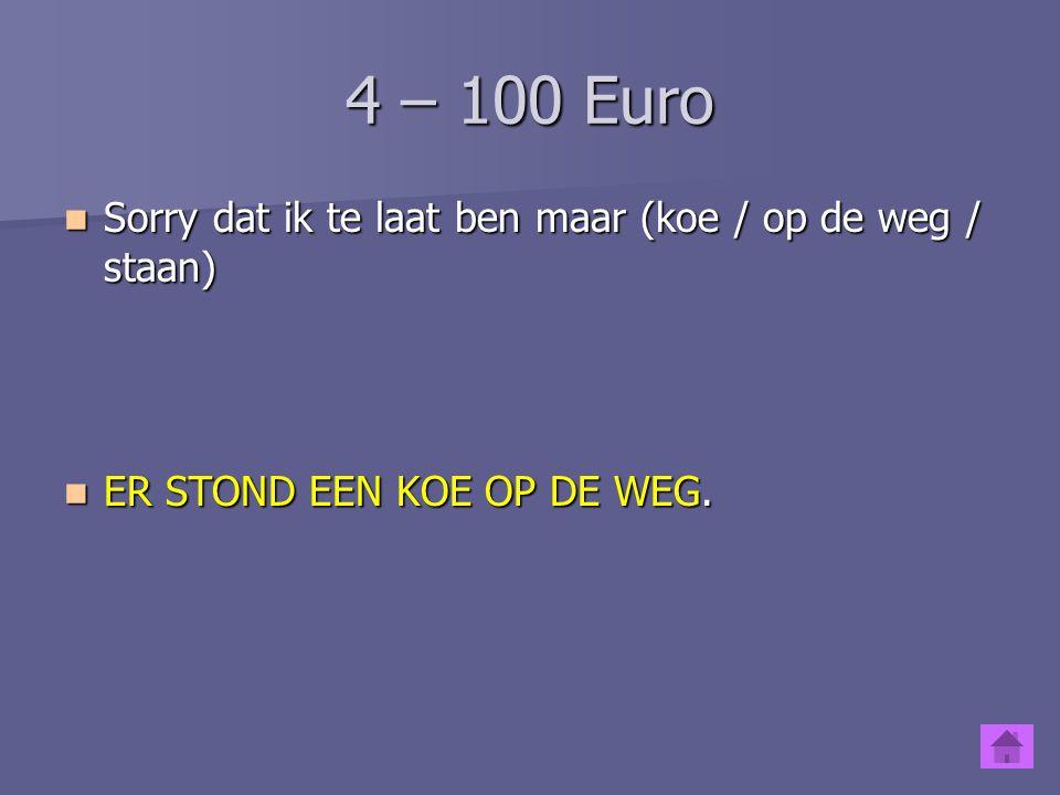 3 – 500 Euro Gisteren is Maria niet naar de dokter gegaan OMDAT ….