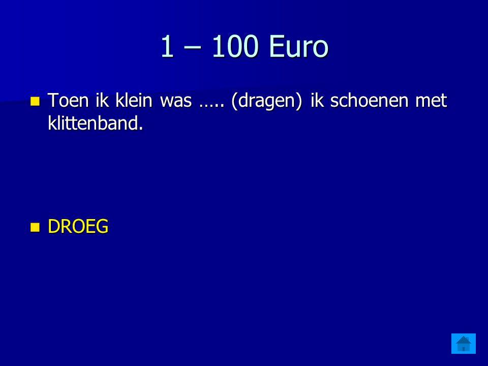 5 – 100 Euro De Belgen zijn zeer……...Ze proberen je altijd te helpen.