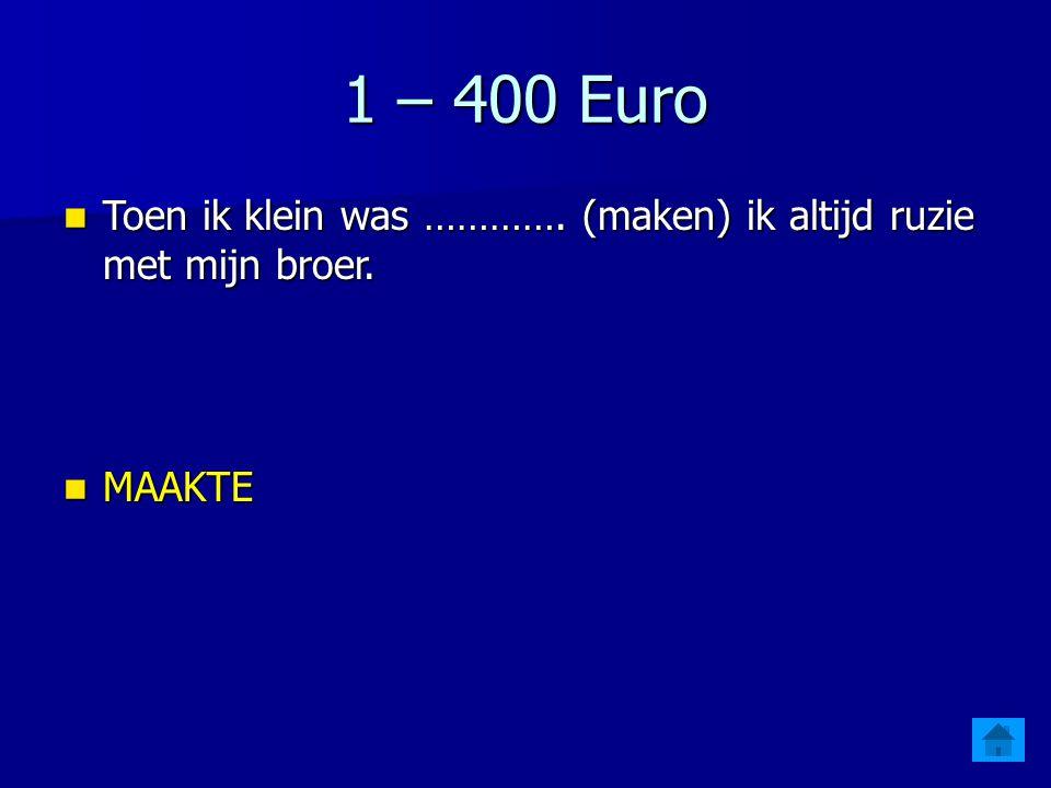 1 – 300 Euro Toen ik klein was ………… (gaan) we in de zomer naar de Belgische kust.