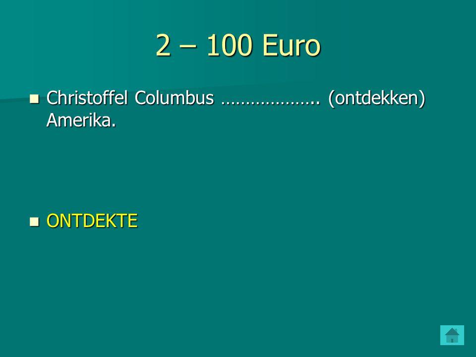 1 – 500 Euro Toen ik klein was …………… (kijken) we graag naar Sesamstraat.