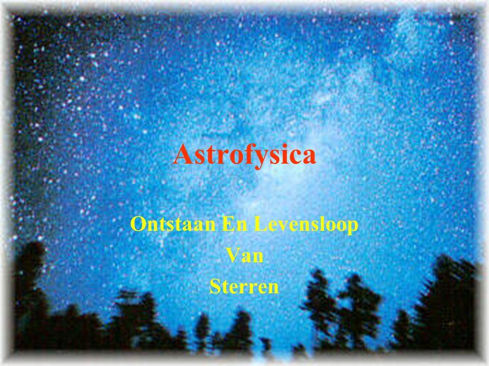 1 Astrofysica Ontstaan En Levensloop Van Sterren