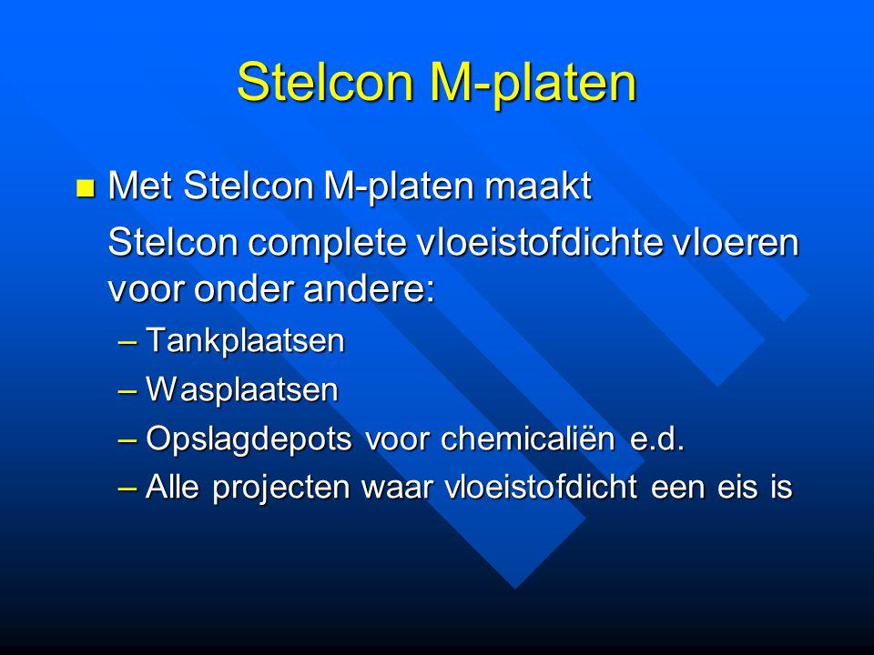 Stelcon M-platen Met Stelcon M-platen maakt Met Stelcon M-platen maakt Stelcon complete vloeistofdichte vloeren voor onder andere: –Tankplaatsen –Wasp