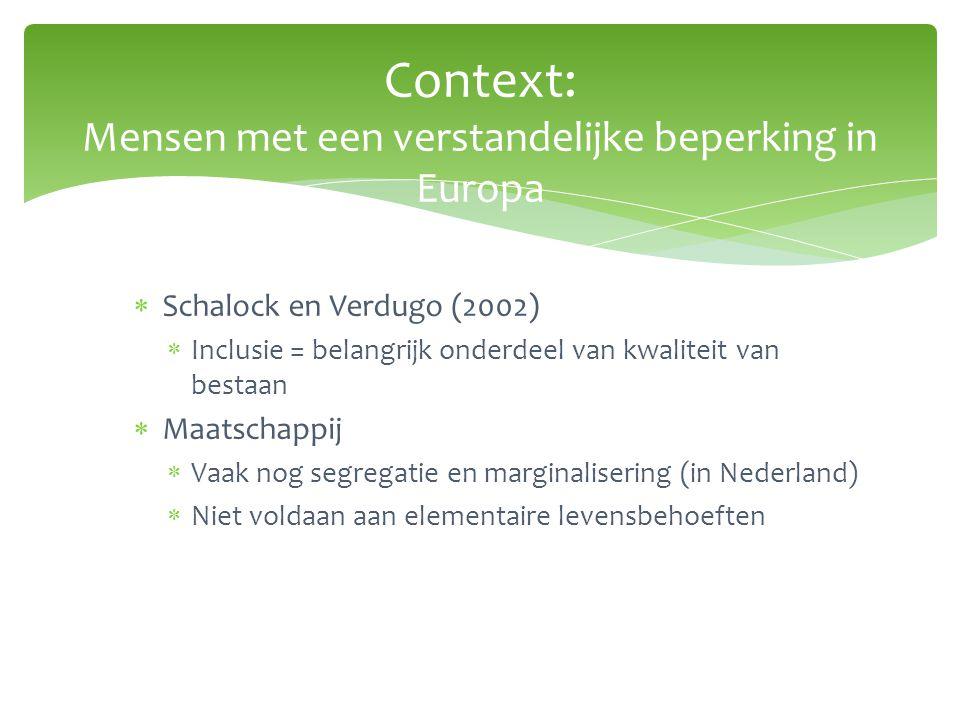  Schalock en Verdugo (2002)  Inclusie = belangrijk onderdeel van kwaliteit van bestaan  Maatschappij  Vaak nog segregatie en marginalisering (in N