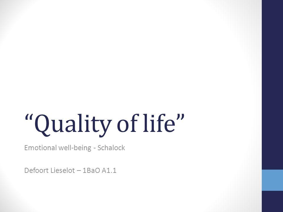 Quality of life Emotional well-being - Schalock Defoort Lieselot – 1BaO A1.1
