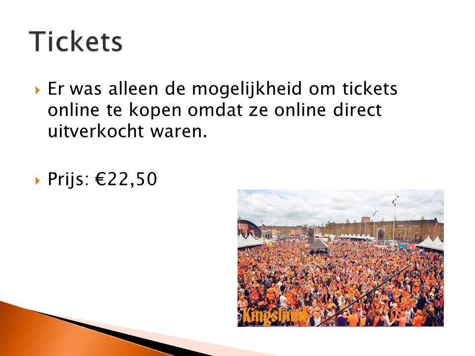  Er was alleen de mogelijkheid om tickets online te kopen omdat ze online direct uitverkocht waren.