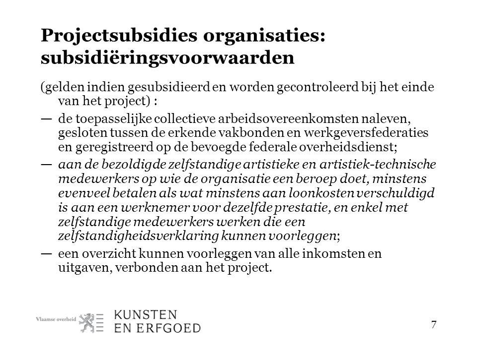 8 Projectsubsidies organisaties : elementen aanvraagdossier — een overzicht van reeds gerealiseerde activiteiten.