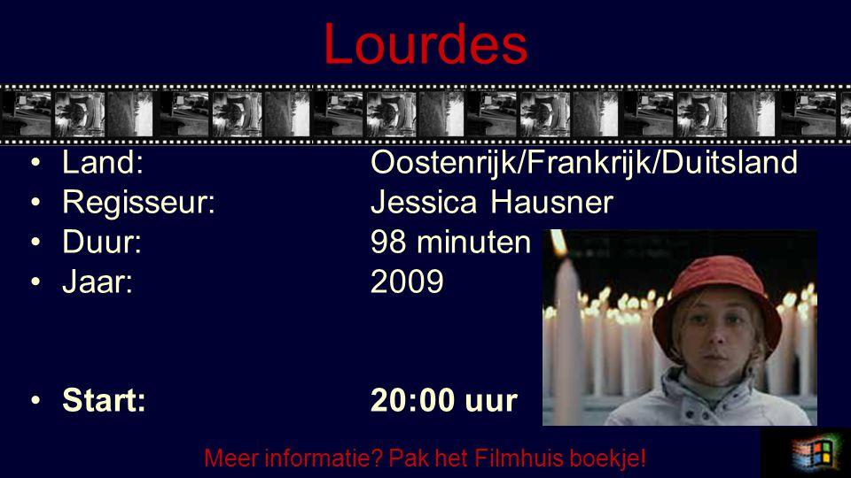 Lourdes Land:Oostenrijk/Frankrijk/Duitsland Regisseur:Jessica Hausner Duur:98 minuten Jaar:2009 Start:20:00 uur Meer informatie.
