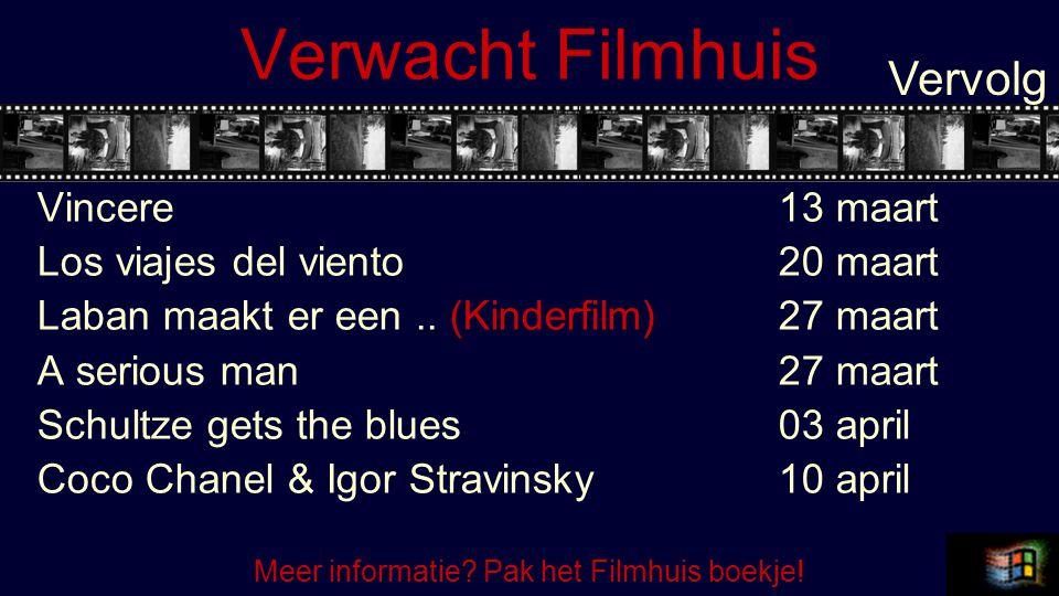 Verwacht Filmhuis Vincere13 maart Los viajes del viento20 maart Laban maakt er een..