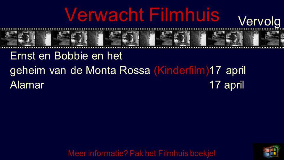 Verwacht Filmhuis Ernst en Bobbie en het geheim van de Monta Rossa (Kinderfilm)17 april Alamar 17 april Vervolg Meer informatie? Pak het Filmhuis boek