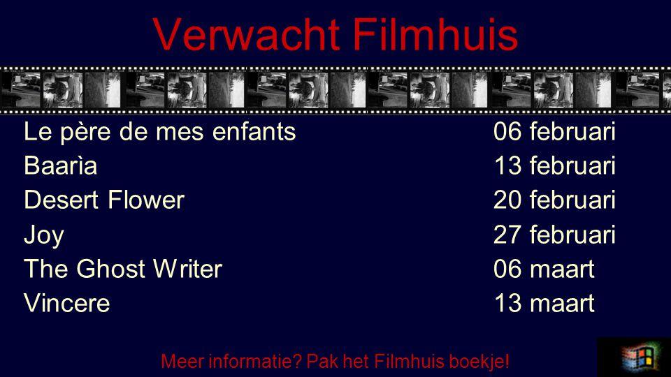 Verwacht Filmhuis Le père de mes enfants 06 februari Baarìa13 februari Desert Flower20 februari Joy27 februari The Ghost Writer 06 maart Vincere13 maart Meer informatie.