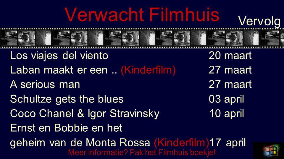 Verwacht Filmhuis Los viajes del viento20 maart Laban maakt er een..