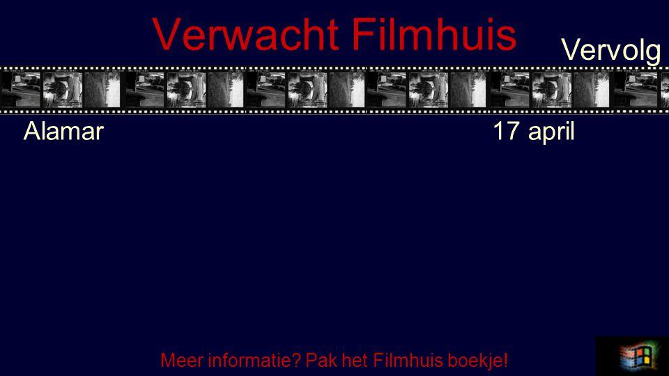 Verwacht Filmhuis Alamar 17 april Vervolg Meer informatie Pak het Filmhuis boekje!