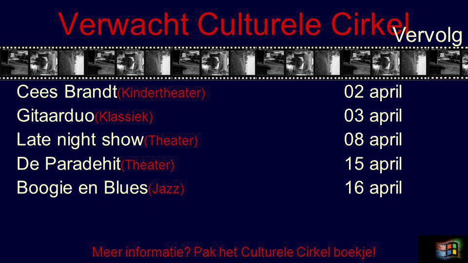 Verwacht Culturele Cirkel Cees Brandt (Kindertheater) 02 april Gitaarduo (Klassiek) 03 april Late night show (Theater) 08 april De Paradehit (Theater) 15 april Boogie en Blues (Jazz) 16 april Vervolg Meer informatie.
