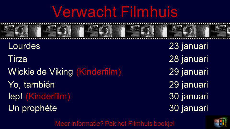 Verwacht Filmhuis Lourdes 23 januari Tirza28 januari Wickie de Viking (Kinderfilm)29 januari Yo, también 29 januari Iep.