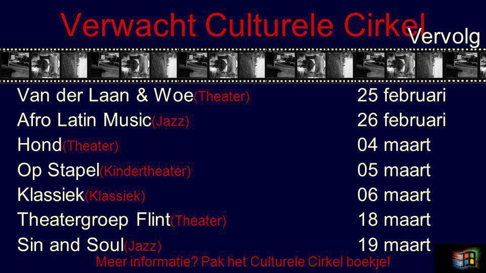 Verwacht Culturele Cirkel Van der Laan & Woe (Theater) 25 februari Afro Latin Music (Jazz) 26 februari Hond (Theater) 04 maart Op Stapel (Kindertheater) 05 maart Klassiek (Klassiek) 06 maart Theatergroep Flint (Theater) 18 maart Sin and Soul (Jazz) 19 maart Vervolg Meer informatie.