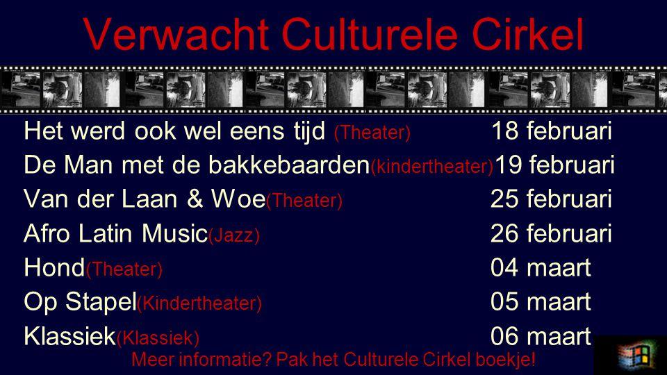 Verwacht Culturele Cirkel Theatergroep Flint (Theater) 18 maart Sin and Soul (Jazz) 19 maart Cees Brandt (Kindertheater) 02 april Gitaarduo (Klassiek) 03 april Late night show (Theater) 08 april De Paradehit (Theater) 15 april Boogie en Blues (Jazz) 16 april Vervolg Meer informatie.