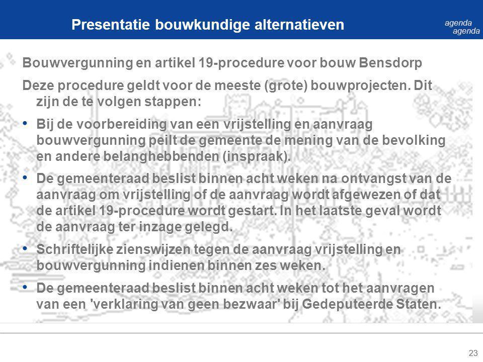 23 Bouwvergunning en artikel 19-procedure voor bouw Bensdorp Deze procedure geldt voor de meeste (grote) bouwprojecten.