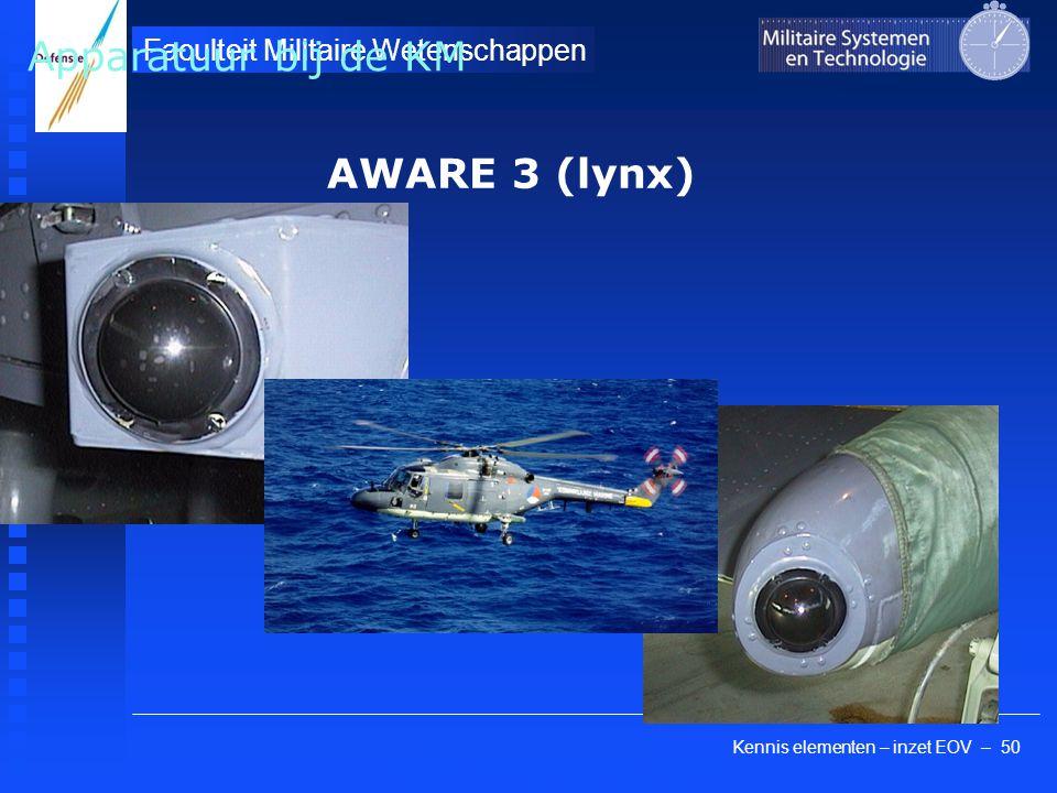 Kennis elementen – inzet EOV – 50 Faculteit Militaire Wetenschappen GEC Marconi, UK AWARE 3 (lynx) Apparatuur bij de KM