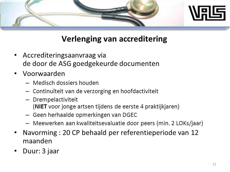 Verlenging van accreditering Accrediteringsaanvraag via de door de ASG goedgekeurde documenten Voorwaarden – Medisch dossiers houden – Continuïteit va