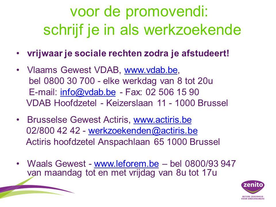 voor de promovendi: schrijf je in als werkzoekende vrijwaar je sociale rechten zodra je afstudeert! Vlaams Gewest VDAB, www.vdab.be,www.vdab.be bel 08